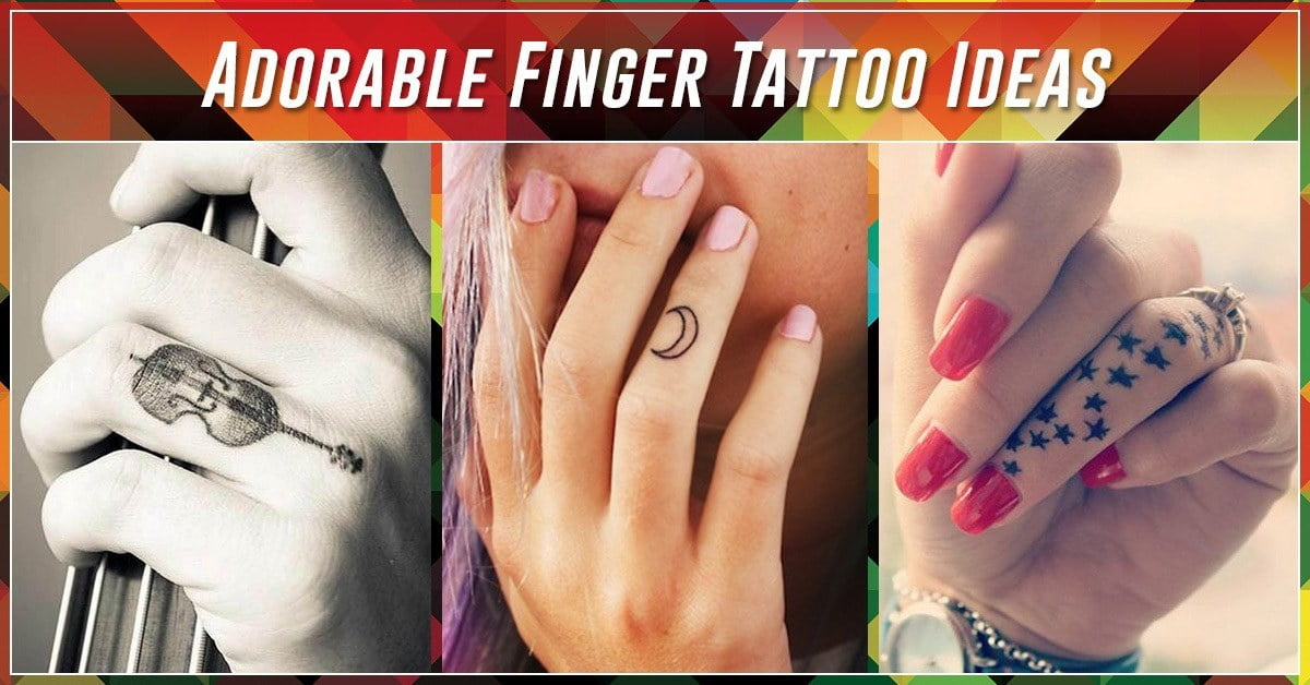60 Best Finger Tattoos Meanings Ideas And Designs For 2019